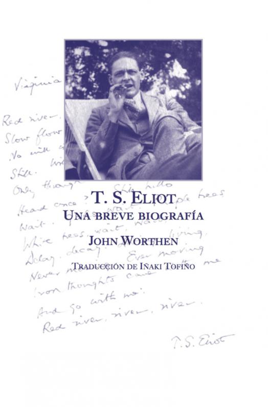 Biografía de T.S. Eliot por John Worthen
